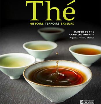 Thé – Histoire, Terroirs, Saveurs